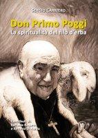 Don Primo Poggi. La spiritualità del filo d'erba - Sergio Carriero