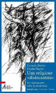 Copertina di 'Una religione «disincantata». Il cristianesimo oltre la modernità'