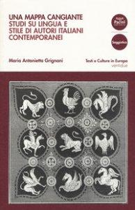 Copertina di 'Una mappa cangiante. Studi su lingua e stile di autori italiani contemporanei'