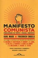 Manifesto del Partito Comunista. Con saggi e contributi sull'attualità del Manifesto - Marx Karl, Engels Friedrich
