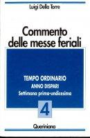 Commento delle messe feriali [vol_4] / Tempo ordinario. Anno dispari. Settimana prima-undicesima - Della Torre Luigi