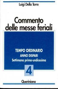 Copertina di 'Commento delle messe feriali [vol_4] / Tempo ordinario. Anno dispari. Settimana prima-undicesima'