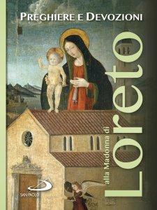 Copertina di 'Preghiere e devozioni alla Madonna di Loreto'