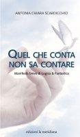 Quel che conta non sa contare - Antonia C. Scardicchio