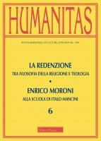 Humanitas. 6/2020: Redenzione. Tra filosofia della religione e teologia. Enrico Moroni alla scuola di Italo Mancini. (La)