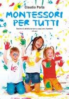Montessori per tutti - Claudia Porta
