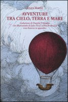 Avventure tra cielo, terra e mare - Verne Jules
