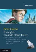 Il vangelo secondo Harry Potter - Ciaccio Peter