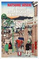 Il diario della bicicletta e altri racconti - Natsume S?seki