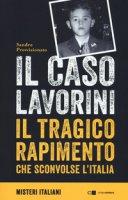 Il caso Lavorini. Il tragico rapimento che sconvolse l'Italia - Provvisionato Sandro