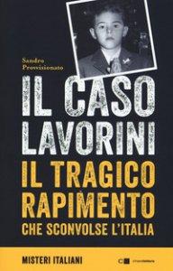 Copertina di 'Il caso Lavorini. Il tragico rapimento che sconvolse l'Italia'