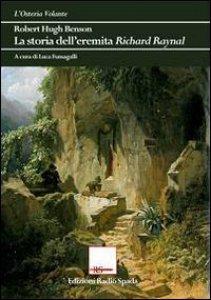 Copertina di 'La storia dell'eremita Richard Raynal'