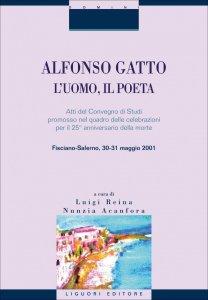 Copertina di 'Alfonso Gatto. L'uomo, il poeta'