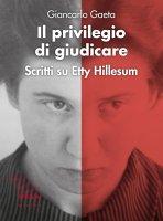 Il privilegio di giudicare - Giancarlo Gaeta