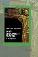 Gesù di Nazareth profeta e messia - Francesco Testaferri