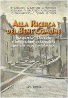 Alla ricerca del bene comune - Quinzi G., Montisci U., Toso M,