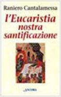 L'Eucaristia nostra santificazione - Cantalamessa Raniero