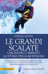Copertina di 'Le grandi scalate che hanno cambiato la storia della montagna'
