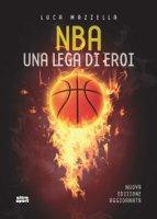 NBA. Una lega di eroi - Mazzella Luca