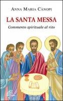 La Santa Messa - Anna Maria Canopi