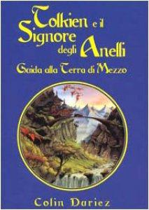 Copertina di 'Tolkien e il Signore degli Anelli. Guida alla terra di mezzo'