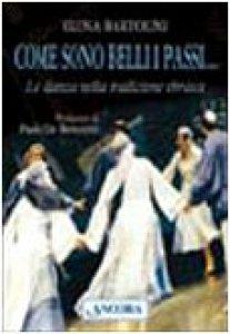 Copertina di 'Come sono belli i passi... La danza nella tradizione ebraica'
