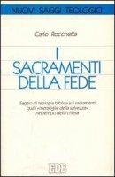 I sacramenti della fede - Rocchetta Carlo