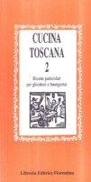 Cucina toscana [vol_2]