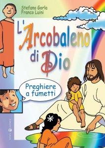 Copertina di 'L'arcobaleno di Dio. Preghiere a fumetti'