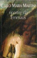 Ripartire da Emmaus - Carlo Maria Martini