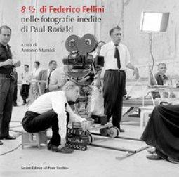 Copertina di '8 ? di Federico Fellini. Nelle fotografie inedite di Paul Ronald'