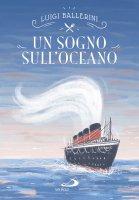 Un sogno sull'oceano - Luigi Ballerini
