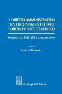 Copertina di 'Il diritto amministrativo tra ordinamenti civili e ordinamento canonico'