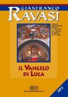 Il Vangelo di Luca. Ciclo di conferenze. CD Audio - Ravasi Gianfranco
