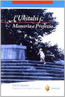 L' Unitalsi fra memoria e profezia - Cipolloni don Decio