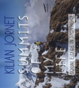 Copertina di 'Summits of my life. Sogni e sfide in montagna. Ediz. illustrata'