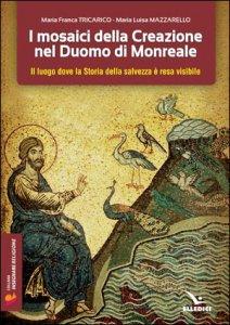 Copertina di 'I mosaici della Creazione nel Duomo di Monreale'