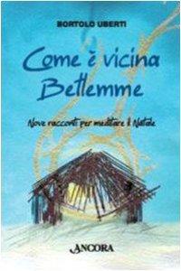 Copertina di 'Come è vicina Betlemme'