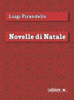 Novelle di Natale - Pirandello Luigi