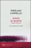 Stato di quiete. Poesie 2010-2016 - Cappello Pierluigi