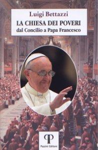 Copertina di 'Chiesa dei poveri. dal Concilio a Papa Francesco (La)'