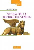 Storia della repubblica veneta - Giuseppe Gullino