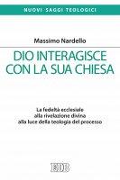 Dio interagisce con la sua Chiesa - Massimo Nardello
