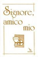 Signore, amico mio (edizione Prima Comunione). Il mio libro di preghiere - Vitali Franca