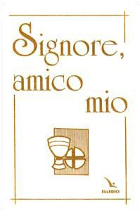 Copertina di 'Signore, amico mio (edizione Prima Comunione). Il mio libro di preghiere'