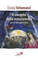Il Vangelo della misericordia per le «famiglie ferite» - Dionigi Tettamanzi