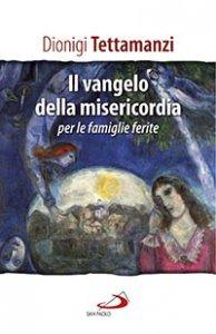 Copertina di 'Il Vangelo della misericordia per le «famiglie ferite»'