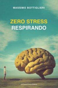 Copertina di 'Zero stress respirando'