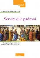 Servire due padroni - Emiliano R. Urciuoli