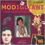 Amedeo Modigliani. L'inesauribile dolcezza della luna - Gobbi Donatella